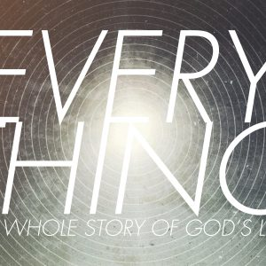 Everything: the Whole Story of God's Love