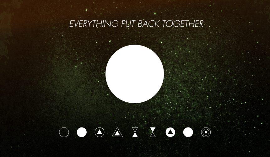 Everything Put Back Together