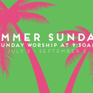Summer Sundays at Park Church