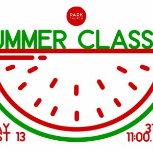 The Park Church Summer Classic returns!!!