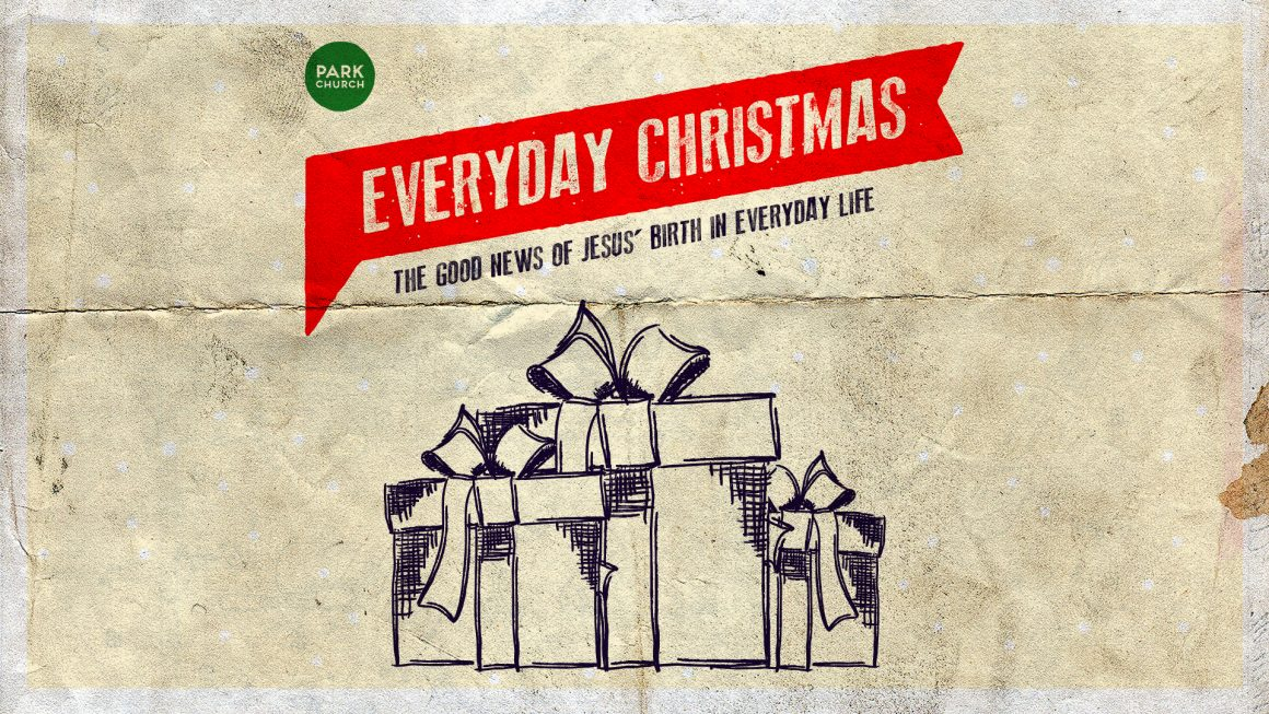 Everyday Christmas: The Good News of Jesus' Birth in Everyday Life