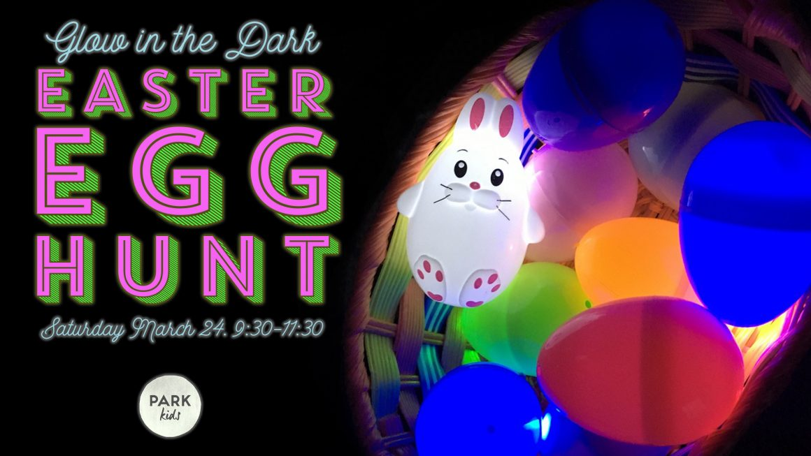 March 24 – Glow In the Dark Egg Hunt! Invite your friends!
