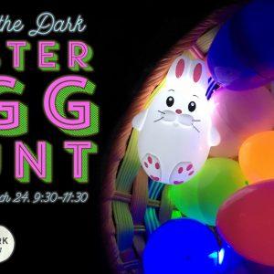 March 24 – Glow In the Dark Egg Hunt! Invite your friends!