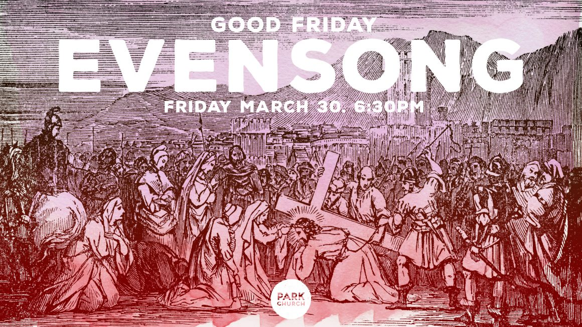 March 30, Good Friday Evensong Service
