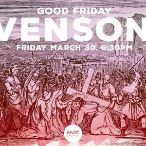 March 30, Good Friday Evensong