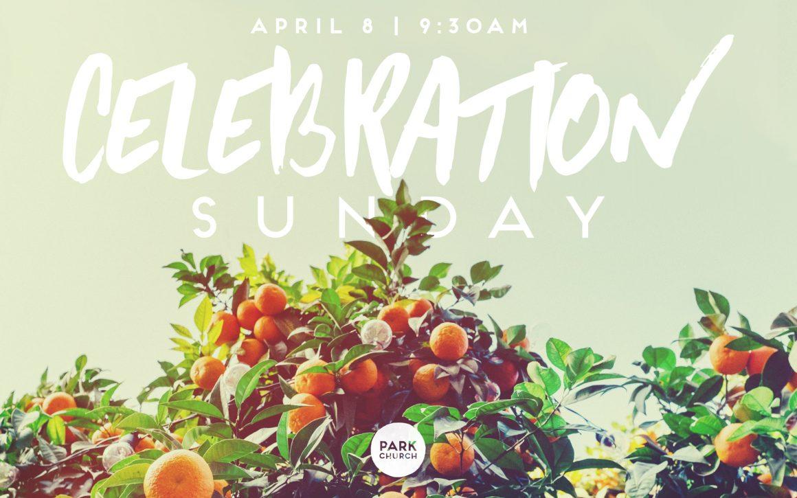 Celebration Sunday! Celebrate what God is doing!