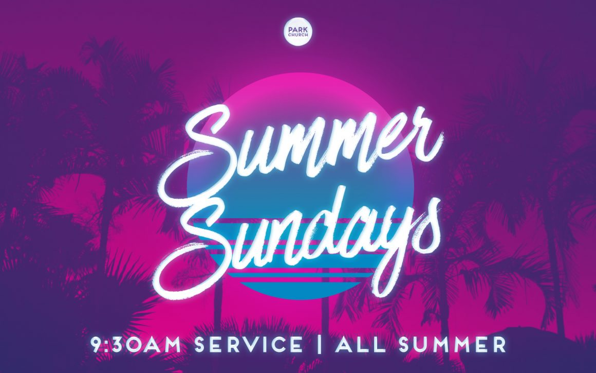 Summer Sundays! 9:30 Service time!