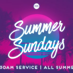 Summer Sundays! 9:30 Service time!