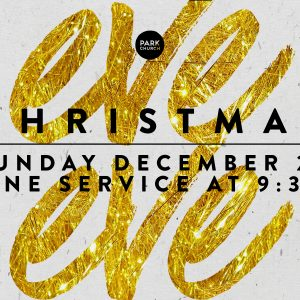 Christmas Eve Eve – December 23: 9:30 Service Only