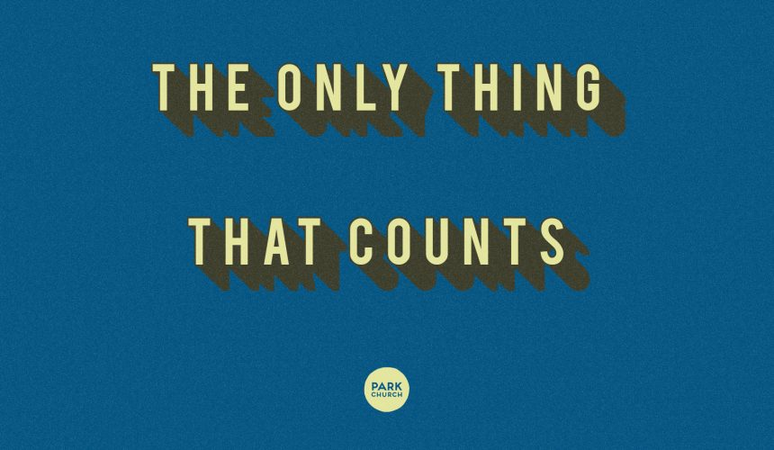 The Only Thing That Counts…