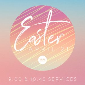 Easter Sunday at Park Church!