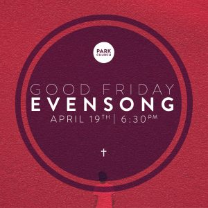 Good Friday Evensong