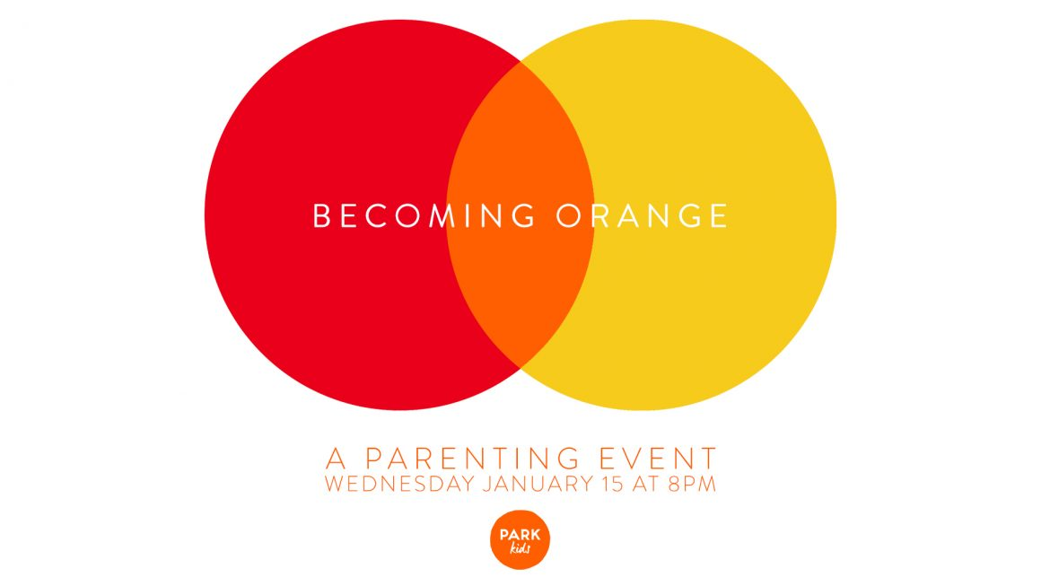 Becoming Orange: A Parenting Event