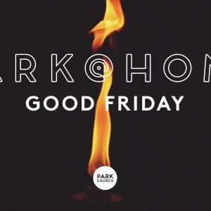 Park @ Home: Good Friday Edition!