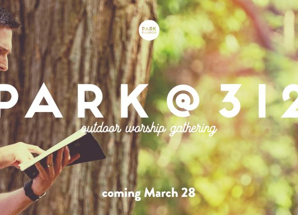 Park @ 312, Outdoor Worship Gatherings