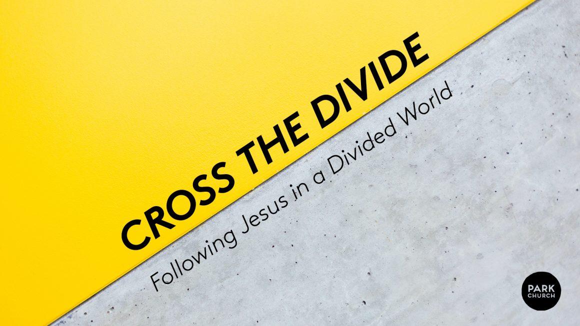 Cross the Divide