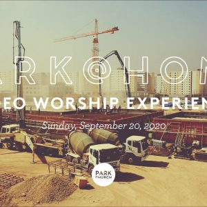 September 20 Park @ Home Video Worship Experience