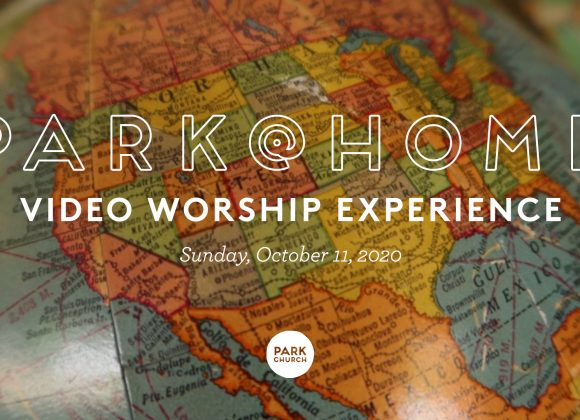 October 11 Park @ Home Video Worship Experience
