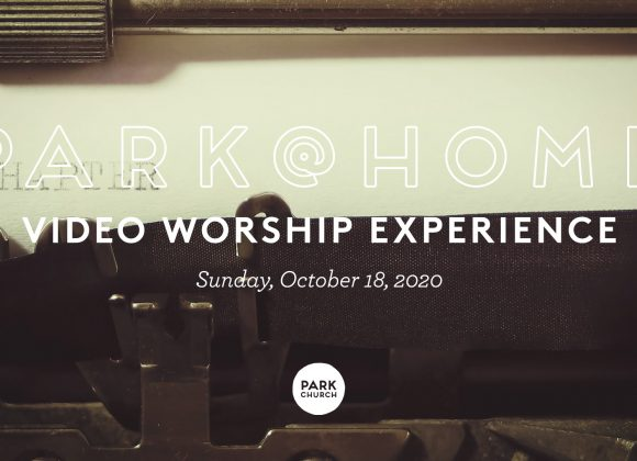October 18 Park @ Home Video Worship Experience