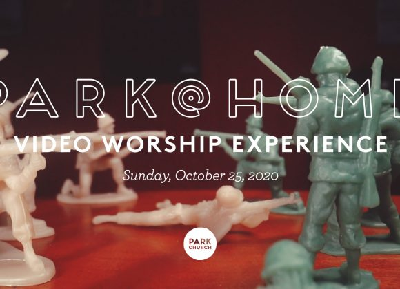 October 25 Park @ Home Video Worship Experience