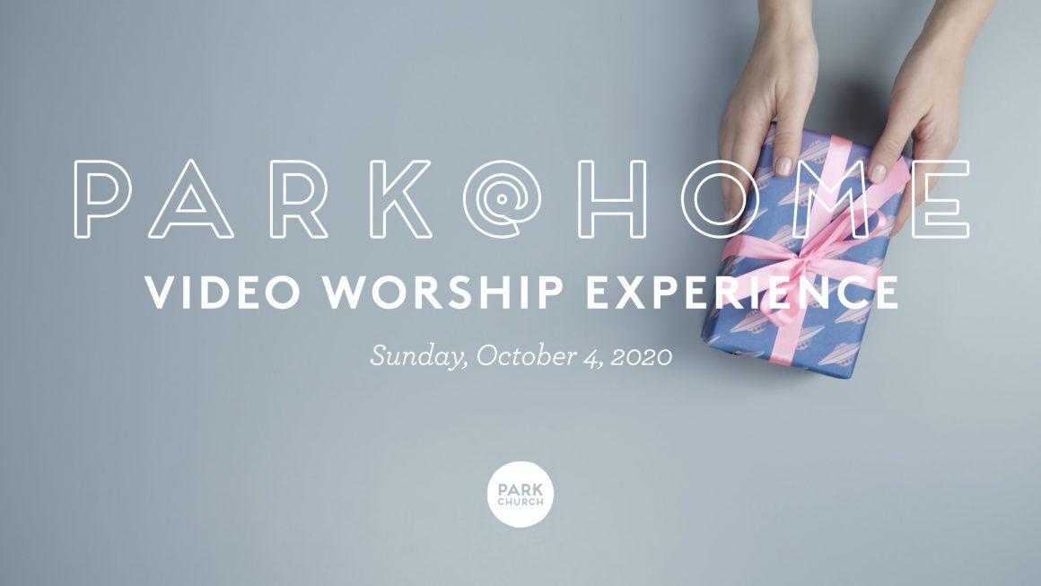 October 4 Park @ Home Video Worship Experience