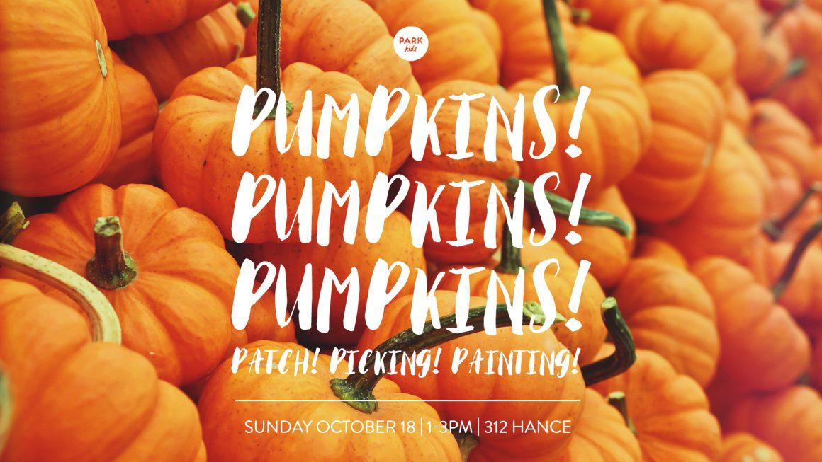 Pumpkins! Pumpkins! Pumpkins!