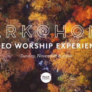 November 8 Park @ Home Video Worship Experience