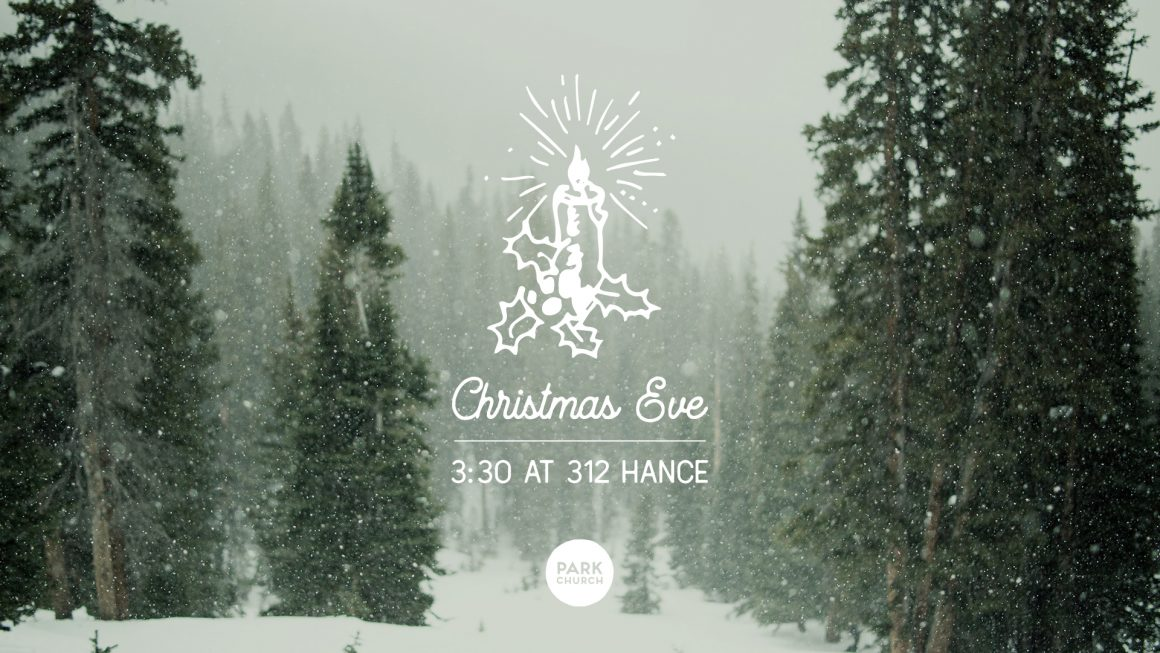Christmas Eve at 312 Hance & Park @ Home Video Worship Experience