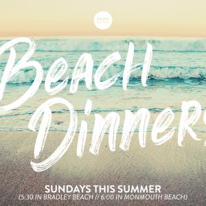Beach Dinners, in Bradley & Monmouth!