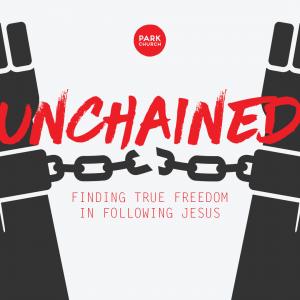 Unchained: Finding True Freedom in Following Jesus