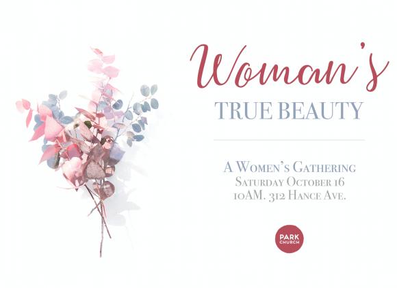 Woman's True Beauty: A Women's Gathering